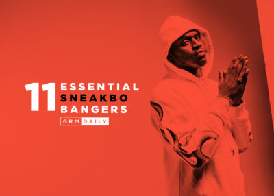 GRM Exclusive: 11 Essential Sneakbo Bangers