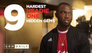 GRM Exclusive: 9 Hardest Headie One Hidden Gems