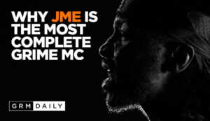 GRM Exclusive: Why is JME the most complete Grime MC?