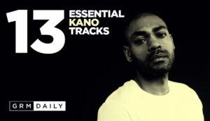 GRM Exclusive: 13 Essential Kano Tracks
