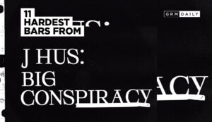 GRM Exclusive: 11 Hardest bars from J Hus' 'Big Conspiracy'
