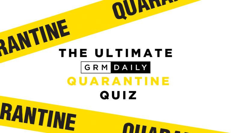 GRM Exclusive: The Ultimate Quarantine Quiz