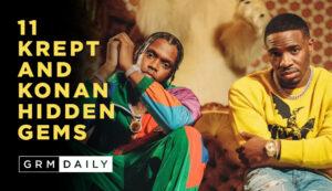 GRM Exclusive: 11 Krept & Konan Hidden Gems