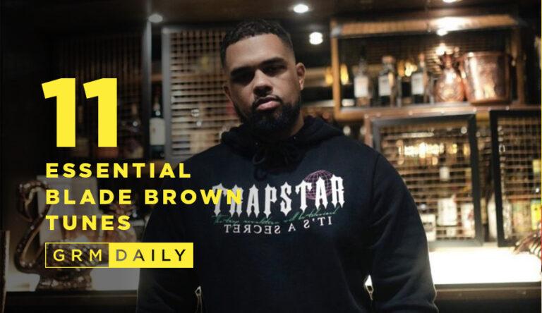 GRM Exclusive: 11 Essential Blade Brown tunes