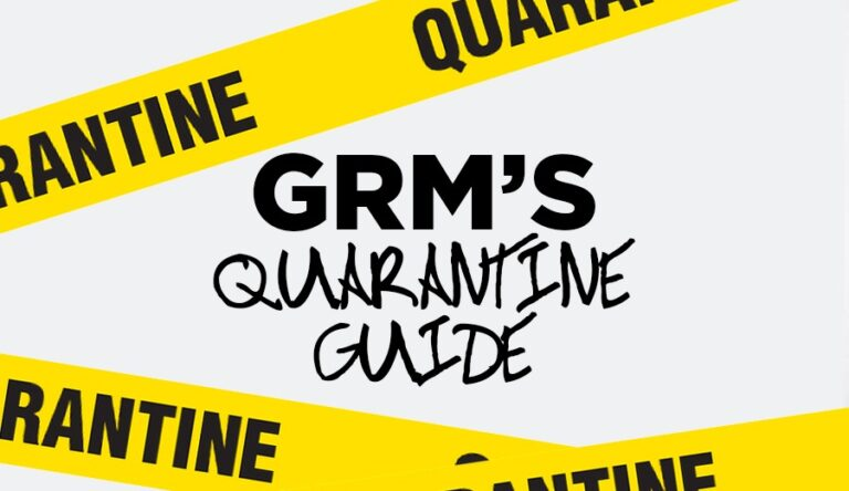 GRM's Quarantine Guide: 7 Fun Things To Do Whilst Self-Isolating