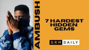 GRM Exclusive: 7 of Ambush's Hardest Hidden Gems