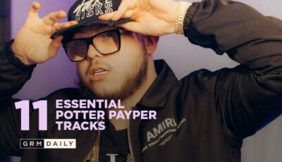 GRM Exclusive: 11 Essential Potter Payper Tracks