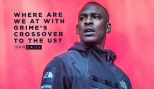GRM Exclusive: Where are we at with grime's crossover to the US?