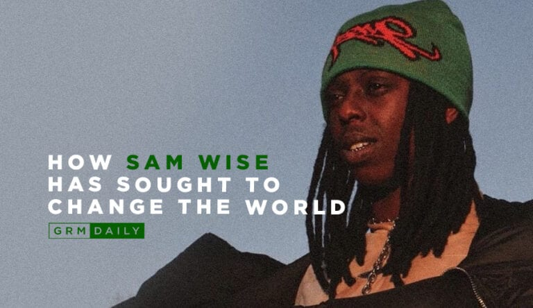 GRM Exclusive: How Sam Wise has sought to change the world with his music