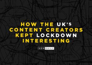 GRM Exclusive: How the UK's Content Creators Kept Lockdown Interesting