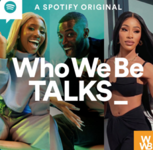 Mariam Musa Joins Henrie Kwushue & Harry Pinero On Latest 'Who We Be Talks' Podcast