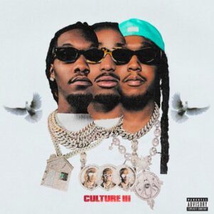 Migos Release Highly-Anticipated 'Culture III' Album With Drake, Cardi B, Pop Smoke & More