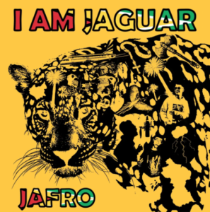 Jafro Gifts Us With New EP 'I Am Jaguar'